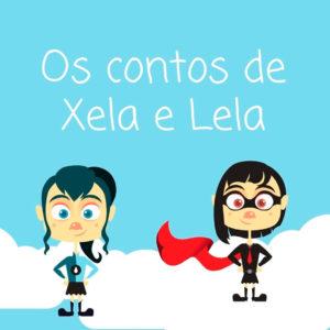 Os Contos de Xela e Lela